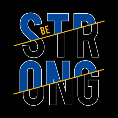 be strong typography tee print design graphic vector illustration - Vector