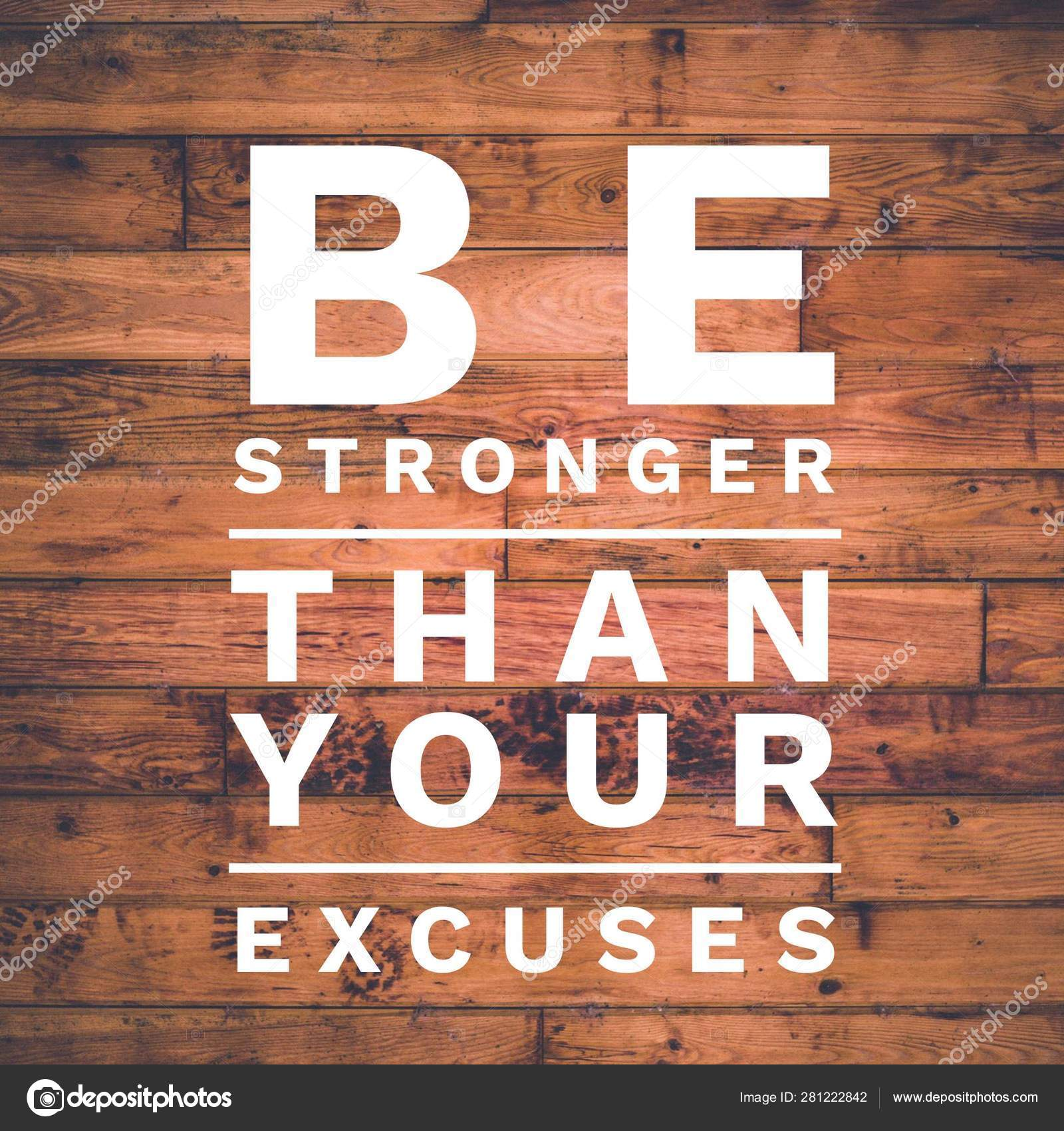 Fitness Motivation Quotes Be Stronger Than Your Excuses Inspirational Quote Best Motivational Quotes And Sayings About Life Wisdom Positive Uplifting Empowering Success Motivation And Inspiration Stock Photo C Addy Dude 281222842
