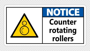 Notice counter rotating rollers sign on transparent background,vector illustration