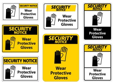 Security Notice Wear protective gloves sign on white background