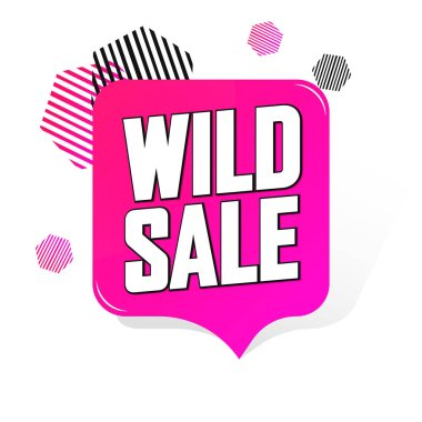 Wild Sale, tag design template, discount speech bubble banner, app icon, vector illustration