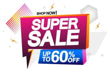Super Sale, speech bubble banner design template, up to 60% off, flash discount tag, vector illustration