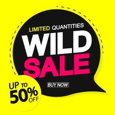 Wild Sale, speech bubble banner design template, up to 50% off, discount tag, vector illustration