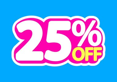Sale tag, 25% off, isolated sticker, poster design template, discount banner, vector illustration