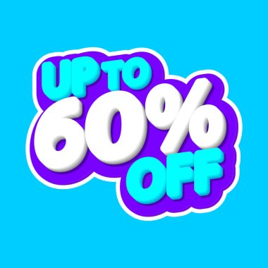 Sale tag, up to 60% off, isolated sticker, poster design template, discount banner, vector illustration