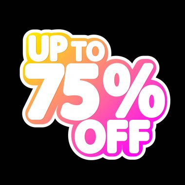 Sale tag, up to 75% off, isolated sticker, poster design template, discount banner, vector illustration