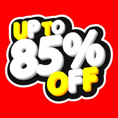 Sale tag, up to 85% off, isolated sticker, poster design template, discount banner, vector illustration