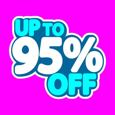 Sale tag, up to 95% off, isolated sticker, poster design template, discount banner, vector illustration
