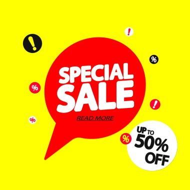 Special Sale, speech bubble banner design template, up to 50% off, discount tag, vector illustration