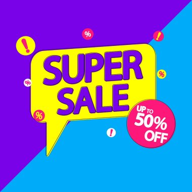 Super Sale, speech bubble banner design template, up to 50% off, discount tag, vector illustration