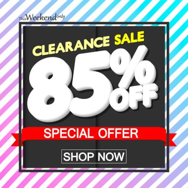 Clearance Sale 85% off, poster design template, special offer, vector illustration