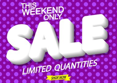 Sale poster design template, this weekend only, vector illustration