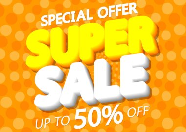 Super Sale up to 50% off, poster design template, special offer, vector illustration