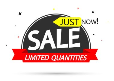 Sale tag design template, discount banner, just now, vector illustration