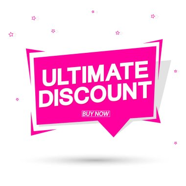 Ultimate Discount, banner design template, sale tag, speech bubble, vector illustration
