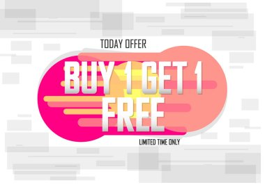 Buy 1 Get 1 Free, Sale banner design template, discount tag, today offer, app icon, vector illustration