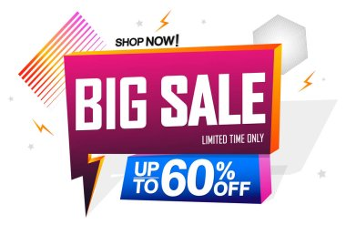 Big Sale, speech bubble banner design template, up to 60% off, Flash discount tag, vector illustration