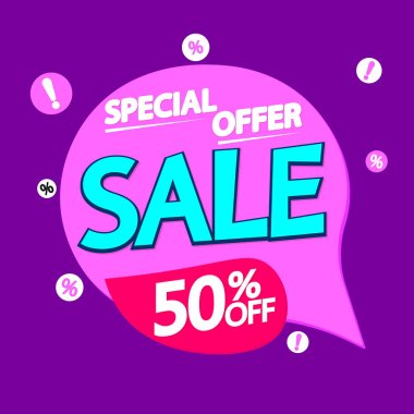 Sale 50% off, speech bubble banner design template, special offer, discount tag, app icon, vector illustration