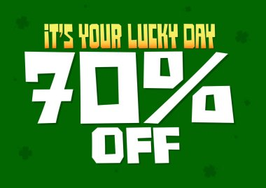 Sale 70% off, poster design template, discount banner, its your lucky day, vector illustration