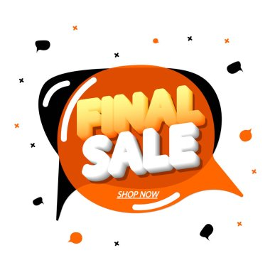 Final Sale, tag design template, discount speech bubble banner, app icon, vector illustration