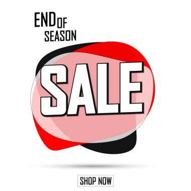 Sale bubble banner design template, discount tag, end of season, app icon, vector illustration