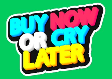Buy Now or Cry Later, sale tag, poster design template, discount isolated sticker, vector illustration
