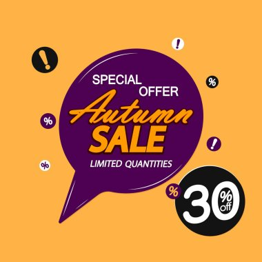 Autumn Sale, 30% off, speech bubble banner design template, special offer, Fall discount tag, vector illustration