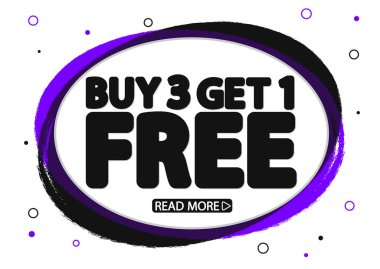 Buy 3 Get 1 Free, Sale banner design template, grunge brush, discount tag, speech bubble, app icon, vector illustration