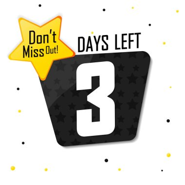 3 Days Left for Sale, countdown tag, start offer, discount banner design template, don't miss out, app icon, vector illustration