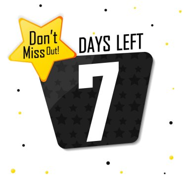 Days Left for Sale, countdown tag, start offer, discount banner design template, don't miss out, app icon, vector illustration