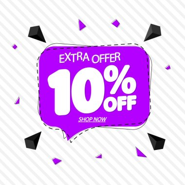 Sale 10% off tag, speech bubble banner design template, discount tag, extra offer, app icon, vector illustration