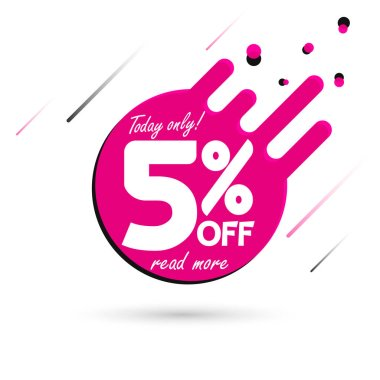 Sale 5% off, bubble banner design template, discount tag, today offer, vector illustration