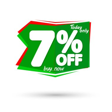 Sale 7% off, bubble banner design template, discount tag, today only, vector illustration