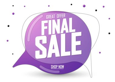 Final Sale, tag design template, discount speech bubble banner, app icon, vector illustration