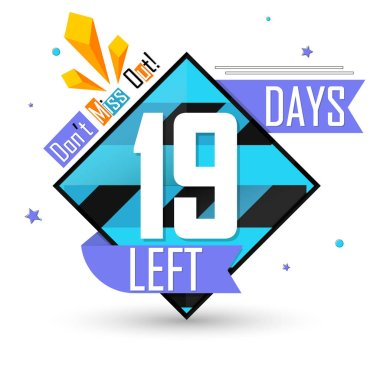 19 Days Left, countdown tag, banner design template, don't miss out, vector illustration
