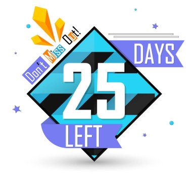 25 Days Left, countdown tag, banner design template, don't miss out, vector illustration