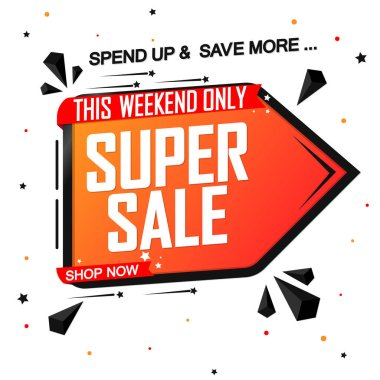 Super Sale, banner design template, discount tag, special offer, spend up and save more, end of season, vector illustration