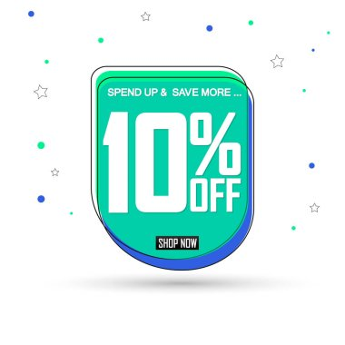 Sale 10% off, bubble banner design template, discount tag, spend up and save more, vector illustration