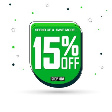 Sale 15% off, bubble banner design template, discount tag, spend up and save more, vector illustration