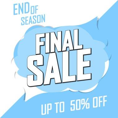 Final Sale 50% off, speech bubble banner, discount tag design template, vector illustration