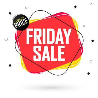 Friday Sale bubble banner design template, discount tag, special offer, lowest deal, spend up and save more, vector illustration