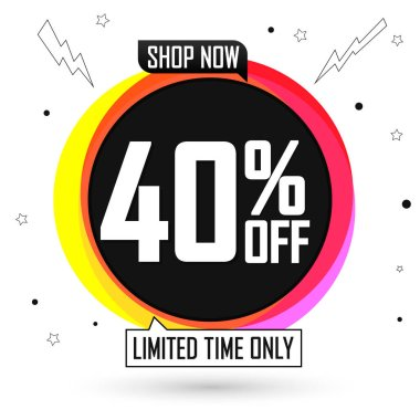 Sale 40% off, bubble banner design template, discount tag, limited time only, special  offer, app icon, vector illustration