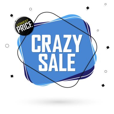 Crazy Sale tag, bubble banner design template, limited deal, special offer, app icon, vector illustration