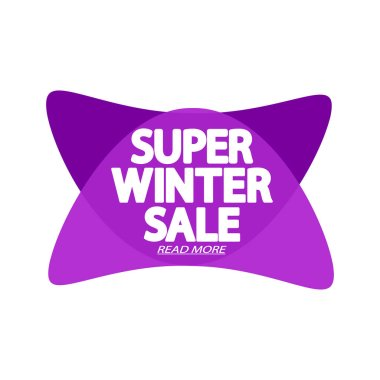 Winter Sale tag, bubble banner design template, special offer, limited time only, app icon, spend up and save more, promotion poster, vector illustration