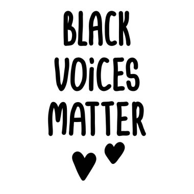 Black Voices Matter. Hand drawn quote. Protest Banner about Human Right of Black People in U.S. America. Vector Illustration. Icon Poster for printed matter and Symbol.