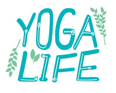 Lettering with text Yoga life and leaves isolated on white background as a concept of yoga, asana, philosophy of life style. Typographic vector stock poster or illustration with green icons