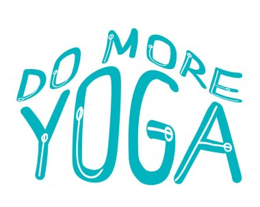 Lettering with text Do more yoga  isolated on white background as a concept of yoga, asana, activity, spirituality. Typographic vector stock poster, card, illustration with cute text
