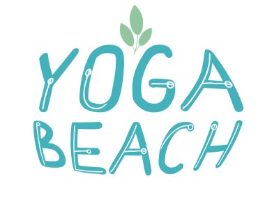 Lettering with text yoga beach and green leaves isolated on white background for design, cute vector stock illustration as typographic card for advertising yoga studio on vacation or beach