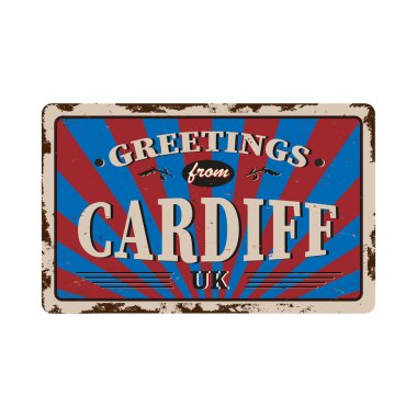 Cardiff united kingdom greeting sign art rusted plate on white background