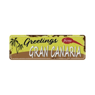 Greetings from Gran Canaria Spain Vintage tin sign with Retro souvenirs or postcard templates on rust background. Vintage old paper